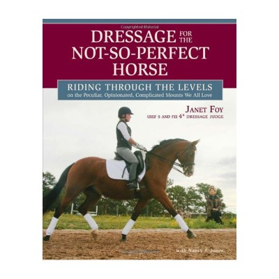Dressage for the Not-So-Perfect Horse – NEW