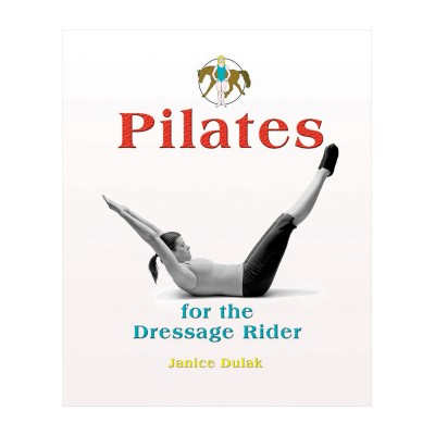 Pilates for the Dressage Rider - Book & DVD